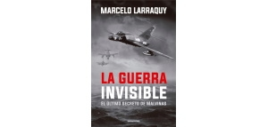 Libro: La guerra invisible: El último secreto de Malvinas