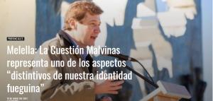 """Melella: La Cuestión Malvinas representa uno de los aspectos """"distintivos de nuestra identidad fueguina"""""""